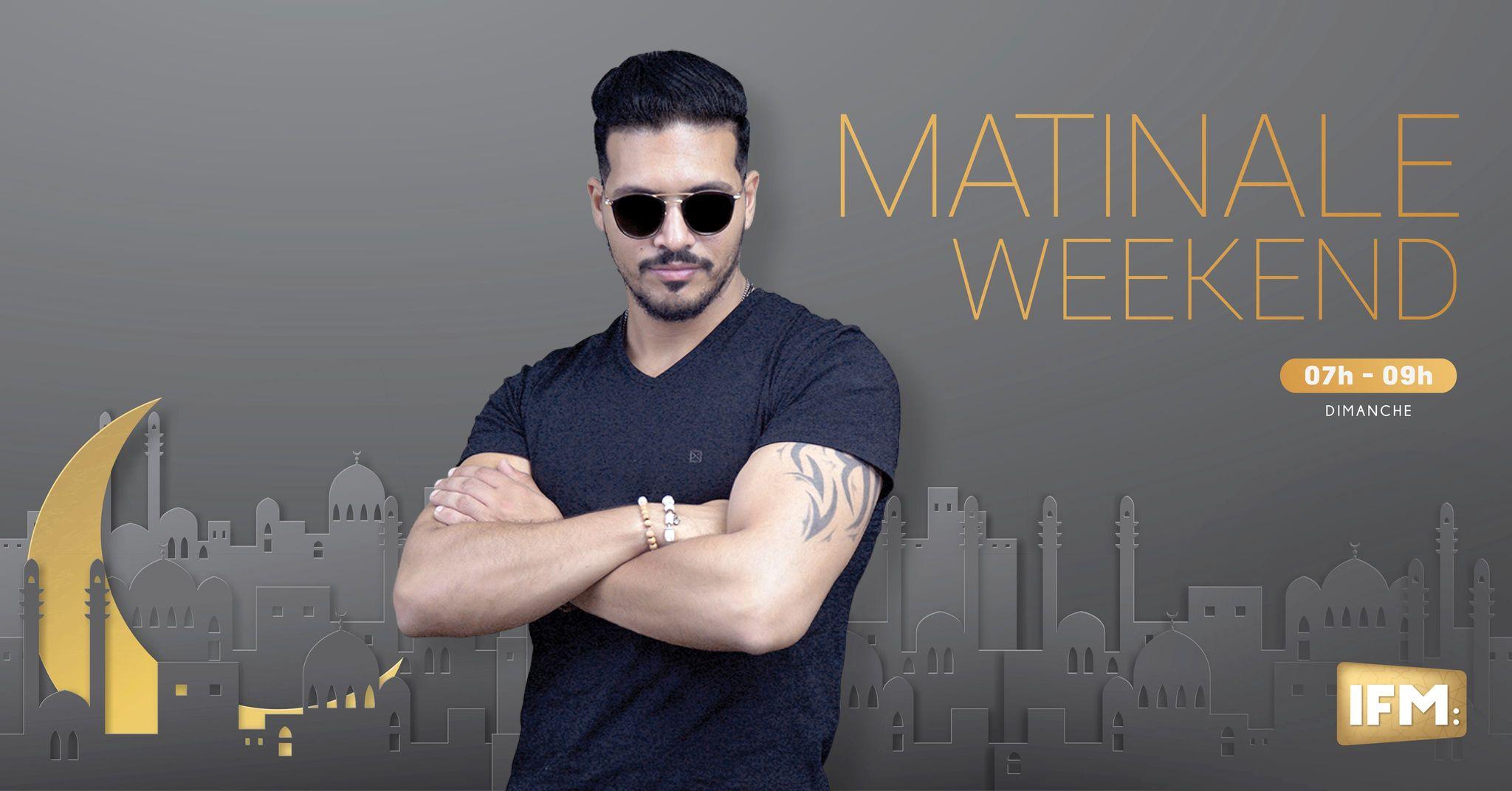 ماتينال الويكاند Matinale du Week End
