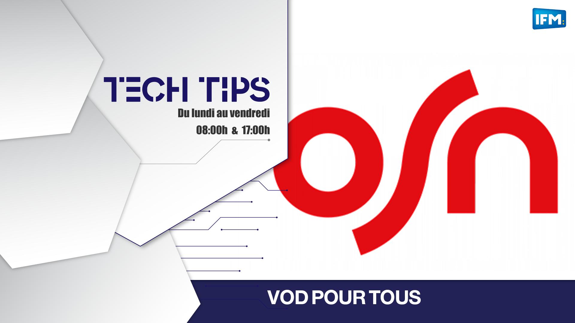 Tech Tips OSN by OOREDOO, pour regarder ses meilleurs films, séries et programmes à tout moment et sur différents supports.