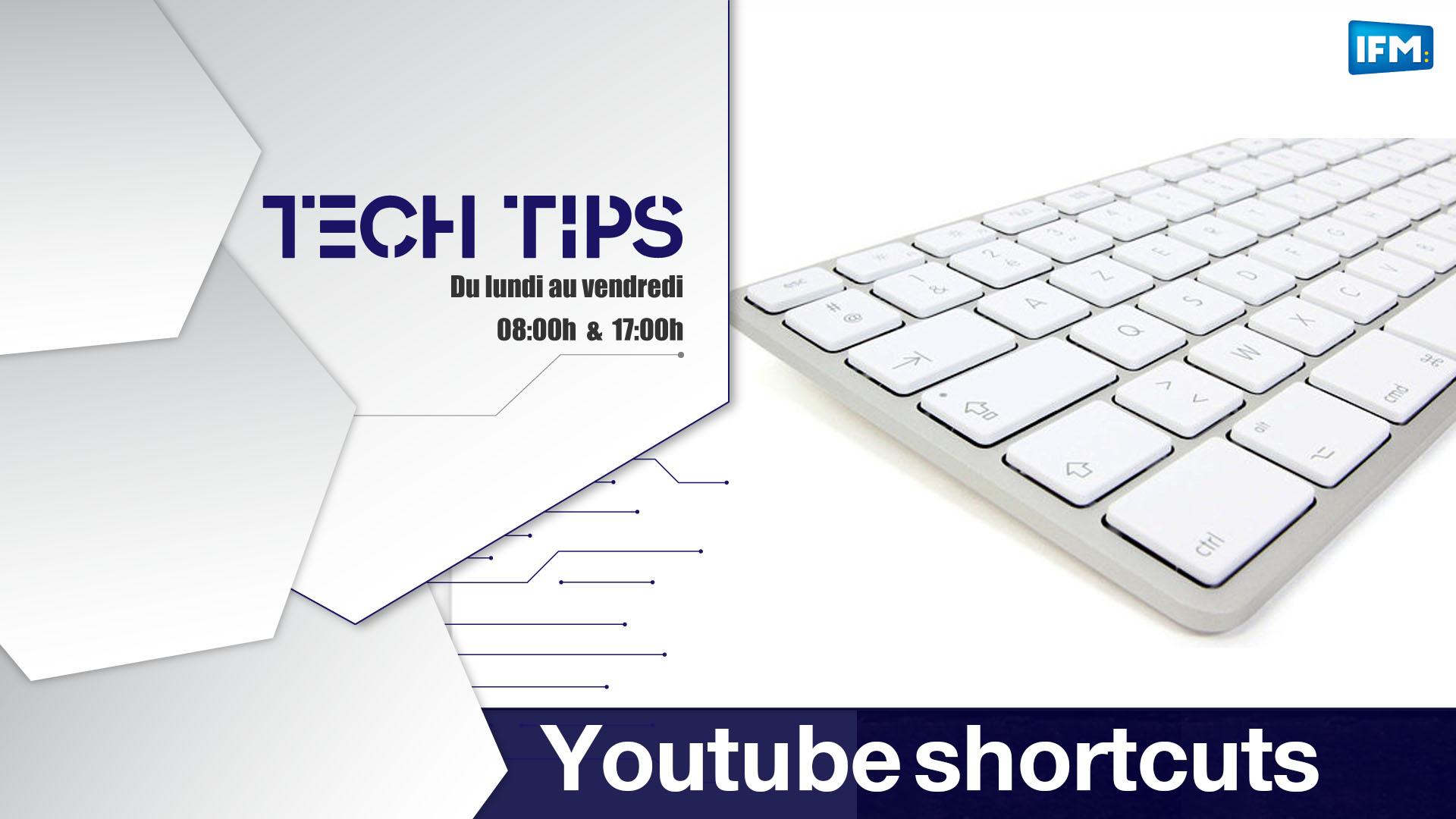 Tech Tips Profitez mieux que jamais de Youtube avec les raccourcis clavier