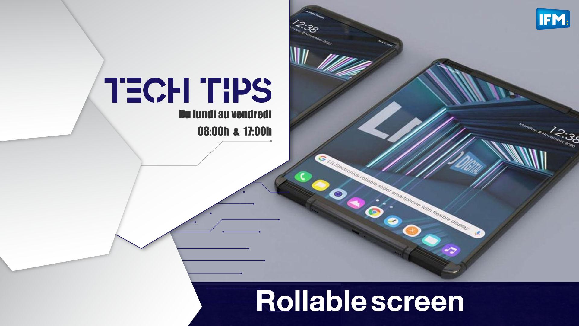 Tech Tips Tech Tips : Ces téléphones dont l'écran peut s'étirer!