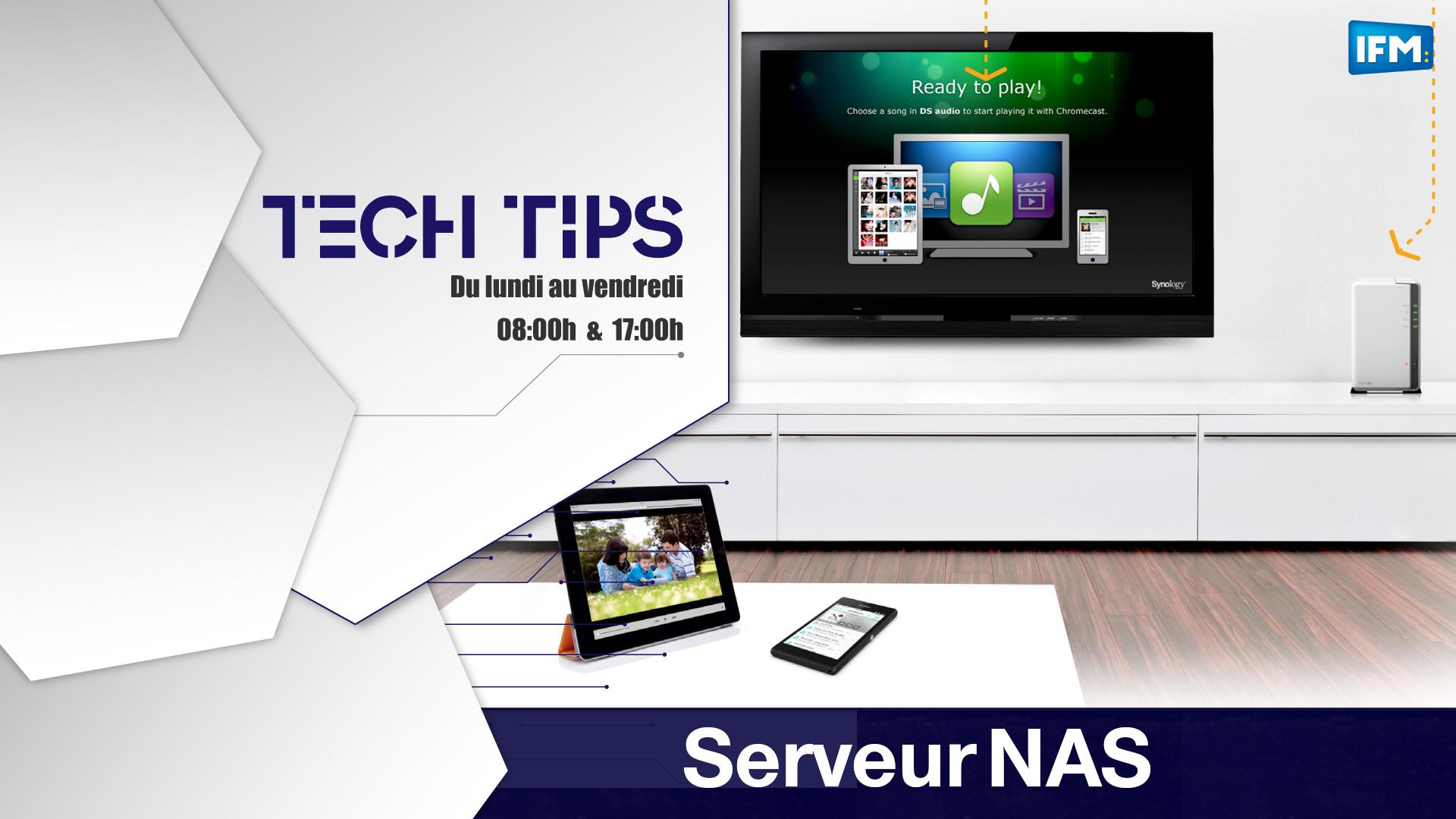 Tech Tips : Serveur NAS, pour te débarrasser définitivement du lecteur DVD ou Blue-Ray Tech Tips
