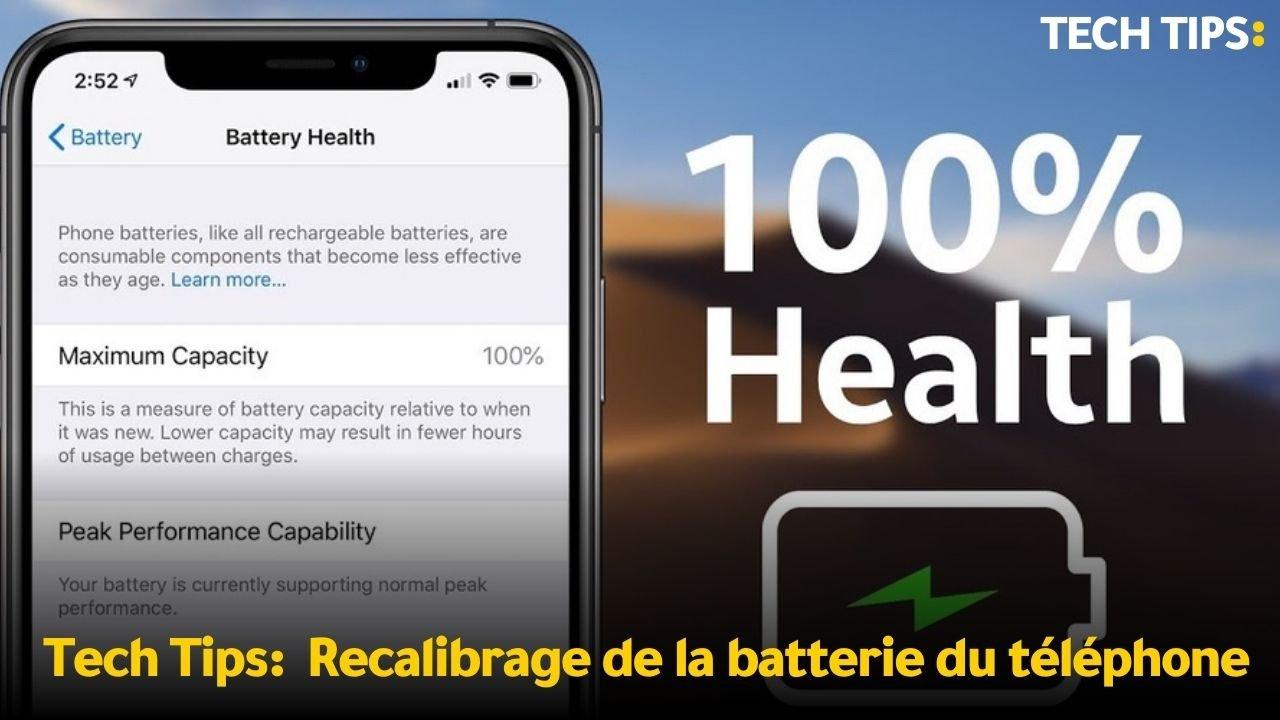 Tech Tips Tech Tips:  Recalibrage de la batterie du téléphone